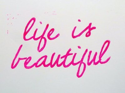 Life Is Beautiful ~ Love Quote
