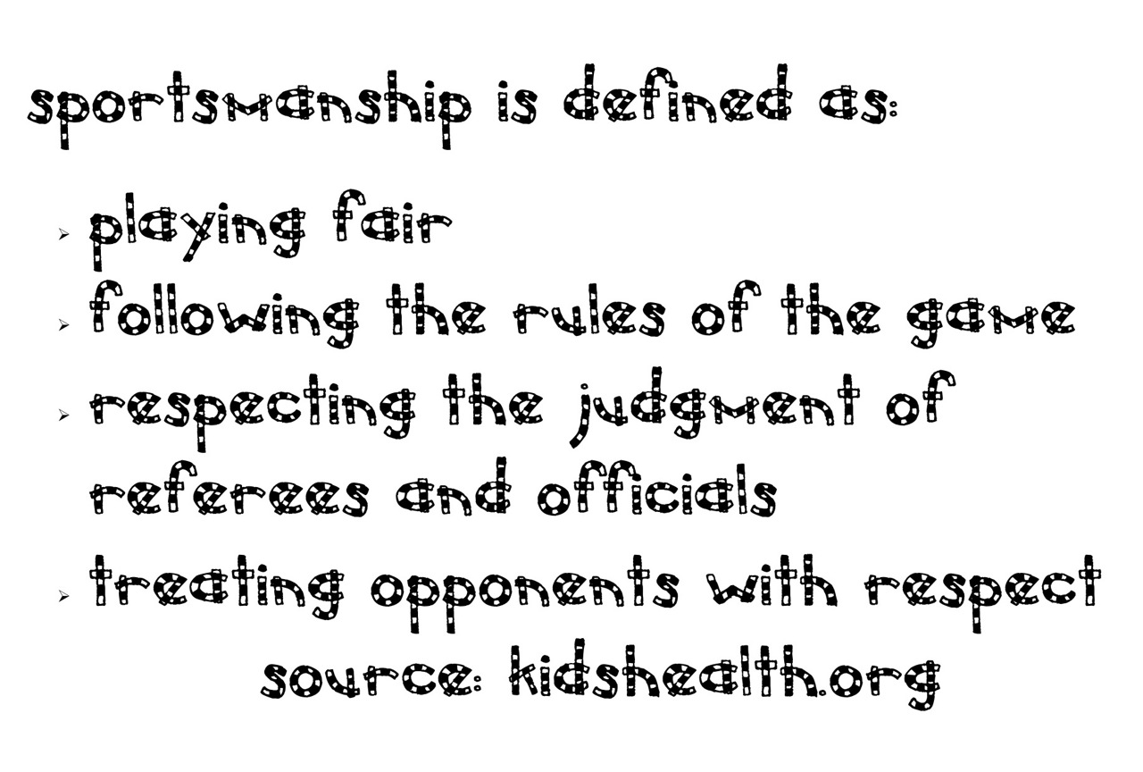 Sportmanship Is Defined As Playing Fair Following The
