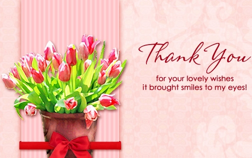 Thank You For Your Lovely Wishes It Brought Smiles To My