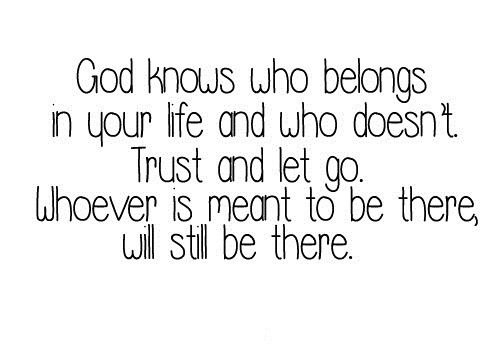 God Knows Who Belongs In Your Life And Who Doesn't Trust