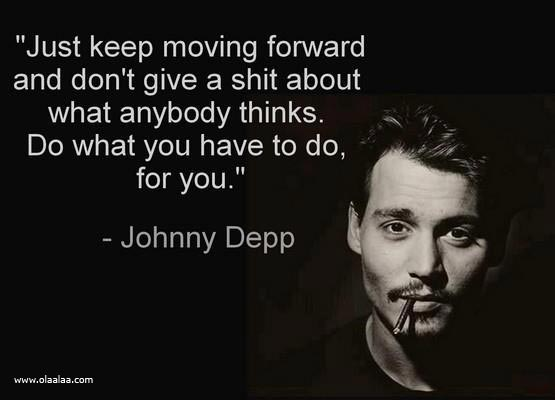 https://i0.wp.com/quotespictures.com/wp-content/uploads/2013/11/just-keep-moving-forward-and-dont-give-a-shit-about-what-anybody-thinks-do-what-you-have-to-do-for-you.jpg
