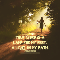 Your Word Is A Lamp For My Feet, A Light On My Path ...