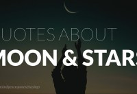 Quotes about Moon amp Stars