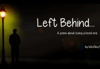 Left Behind a heartfelt poem about losing a loved one
