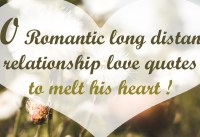 Romantic long distance relationship love quotes to melt his