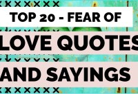 Top  Fear Of Love Quotes And SayingsDont Be Afraid