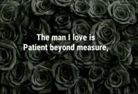 Love Poem The Man I Love is patient beyond measure