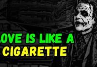 Love Is Like A Cigarette Guru Quotes