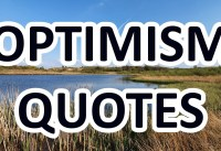 Always Be Optimistic Motivational Quotes about OPTIMISM