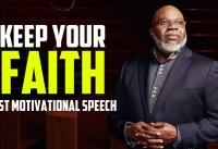 Keep Your Faith Best Motivational Speech