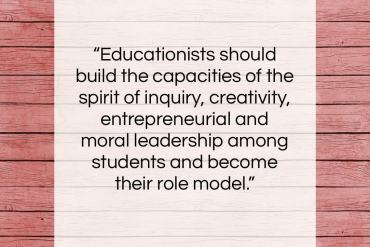 "Abdul Kalam quote: ""Educationists should build the capacities of the…""- at QuotesQuotesQuotes.com"