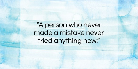 "Albert Einstein quote: ""A person who never made a mistake…""- at QuotesQuotesQuotes.com"