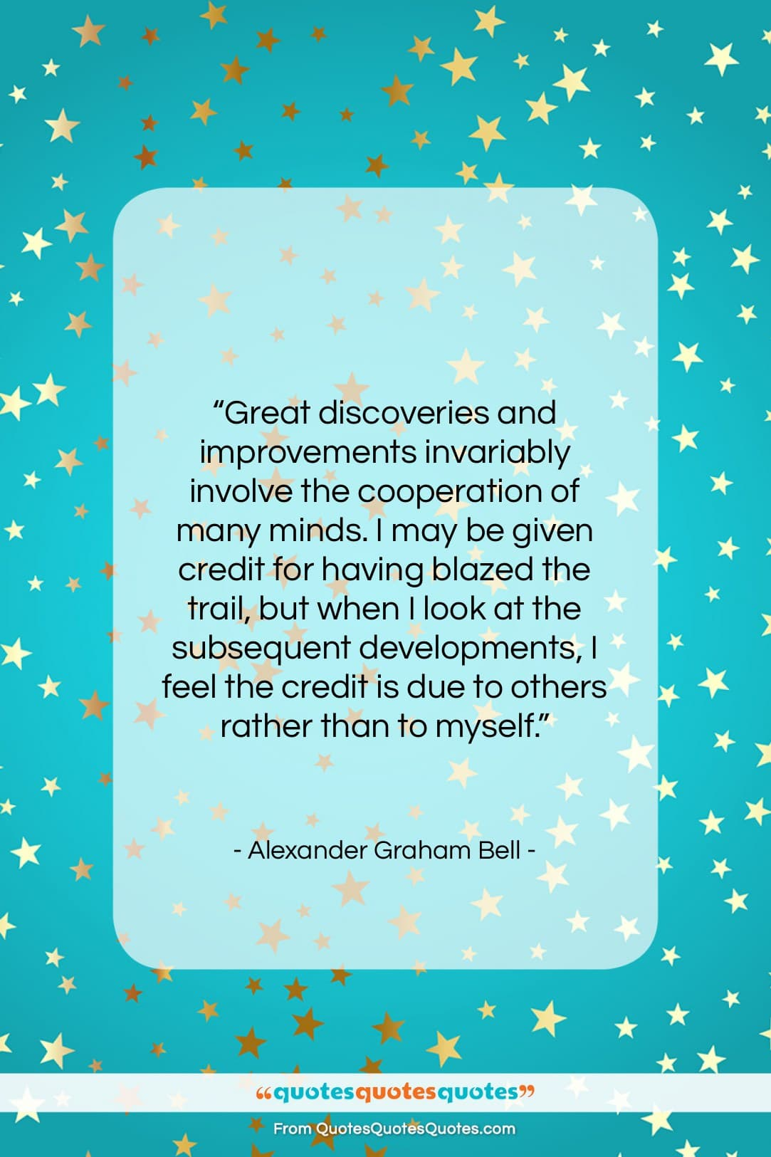 Get the whole Alexander Graham Bell quote: \