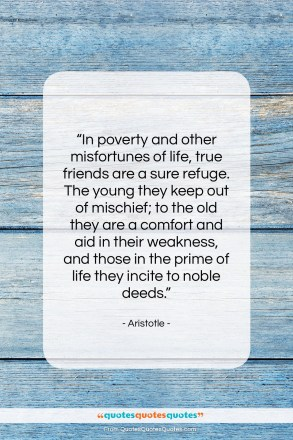 """Aristotle quote: """"In poverty and other misfortunes of life,…""""- at QuotesQuotesQuotes.com"""