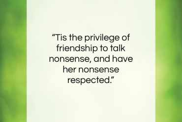 "Charles Lamb quote: ""Tis the privilege of friendship to talk…""- at QuotesQuotesQuotes.com"