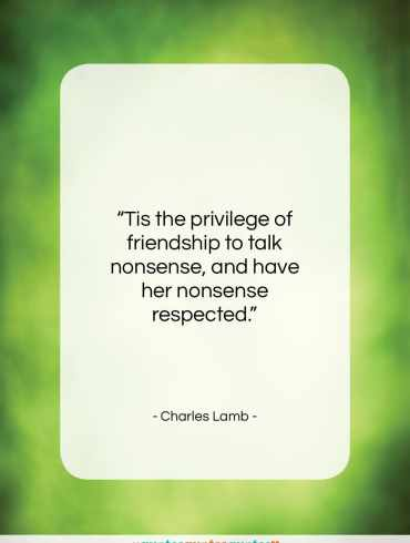 """Charles Lamb quote: """"Tis the privilege of friendship to talk…""""- at QuotesQuotesQuotes.com"""