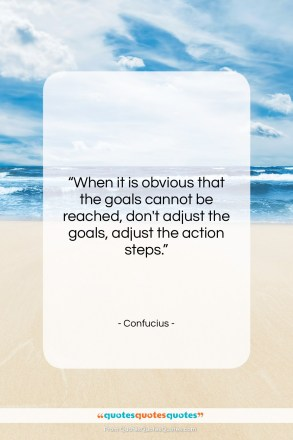 """Confucius quote: """"When it is obvious that the goals…""""- at QuotesQuotesQuotes.com"""