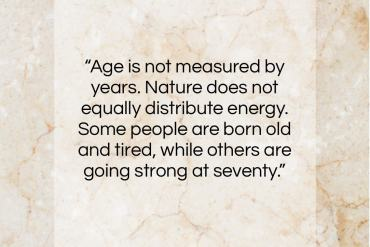 """Dorothy Thompson quote: """"Age is not measured by years. Nature…""""- at QuotesQuotesQuotes.com"""