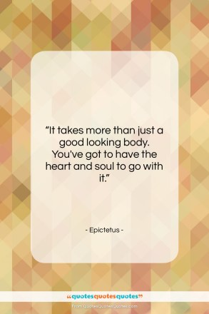 "Epictetus quote: ""It takes more than just a good…""- at QuotesQuotesQuotes.com"