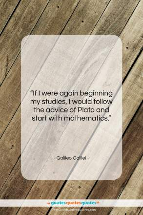 "Galileo Galilei quote: ""If I were again beginning my studies,…""- at QuotesQuotesQuotes.com"