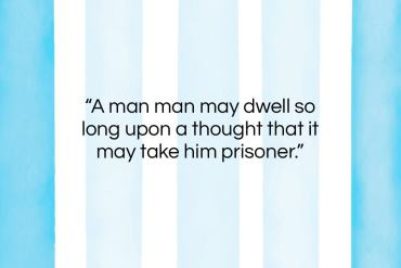 """George Savile quote: """"A man man may dwell so long…""""- at QuotesQuotesQuotes.com"""
