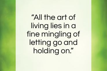 "Henry Ellis quote: ""All the art of living lies in…""- at QuotesQuotesQuotes.com"