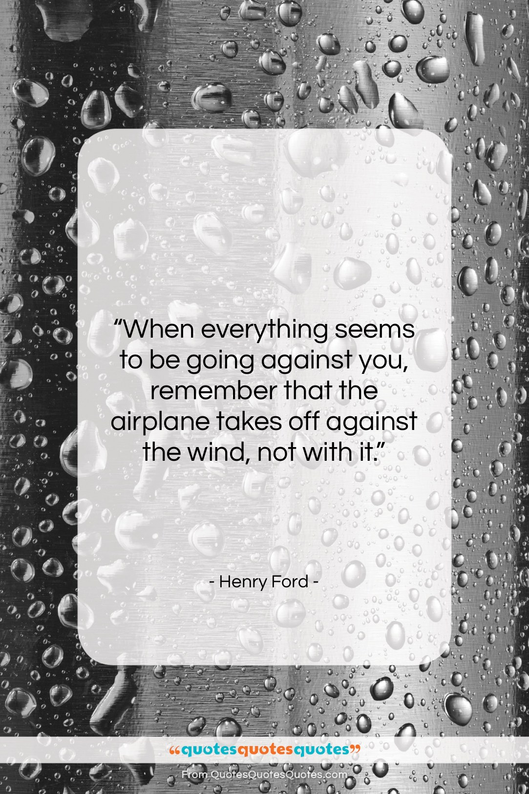 Get The Whole Henry Ford Quote When Everything Seems To Be Going