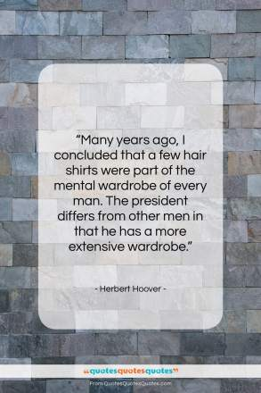"Herbert Hoover quote: ""Many years ago, I concluded that a…""- at QuotesQuotesQuotes.com"