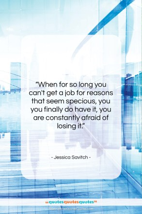 "Jessica Savitch quote: ""When for so long you can't get…""- at QuotesQuotesQuotes.com"