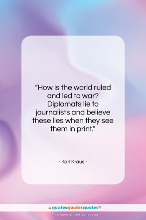 "Karl Kraus quote: ""How is the world ruled and led…""- at QuotesQuotesQuotes.com"