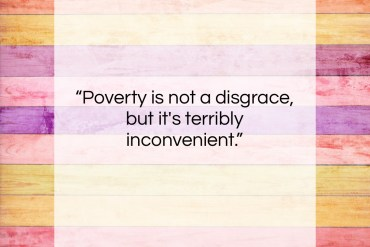 "Milton Berle quote: ""Poverty is not a disgrace, but it's…""- at QuotesQuotesQuotes.com"