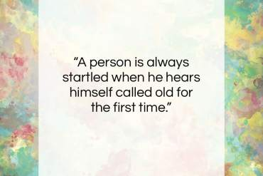 """Oliver Wendell Holmes quote: """"A person is always startled when he…""""- at QuotesQuotesQuotes.com"""