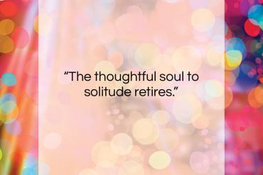 "Omar Khayyam quote: ""The thoughtful soul to solitude retires….""- at QuotesQuotesQuotes.com"