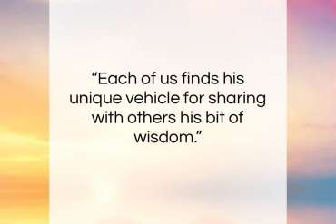 "Ram Dass quote: ""Each of us finds his unique vehicle…""- at QuotesQuotesQuotes.com"