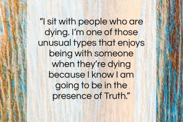 "Ram Dass quote: ""I sit with people who are dying….""- at QuotesQuotesQuotes.com"