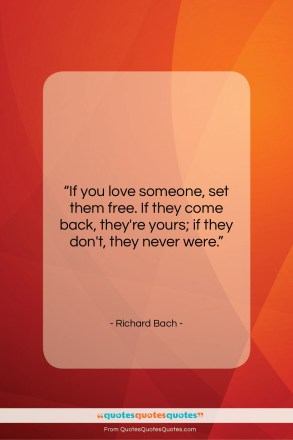 """Richard Bach quote: """"If you love someone, set them free….""""- at QuotesQuotesQuotes.com"""