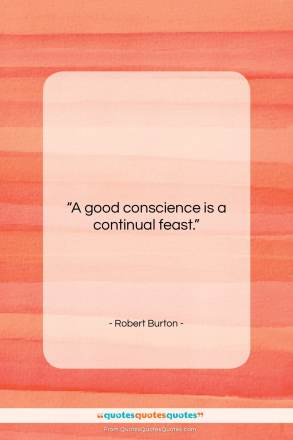 "Robert Burton quote: ""A good conscience is a continual…""- at QuotesQuotesQuotes.com"