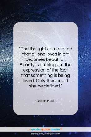 "Robert Musil quote: ""The thought came to me that all…""- at QuotesQuotesQuotes.com"