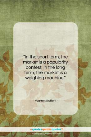 """Warren Buffett quote: """"In the short term, the market is…""""- at QuotesQuotesQuotes.com"""