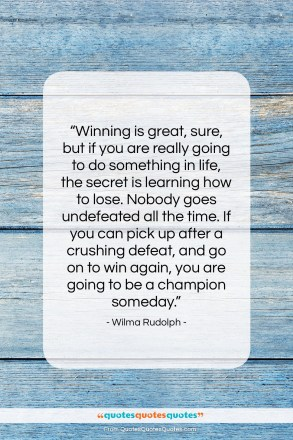 """Wilma Rudolph quote: """"Winning is great, sure, but if you…""""- at QuotesQuotesQuotes.com"""