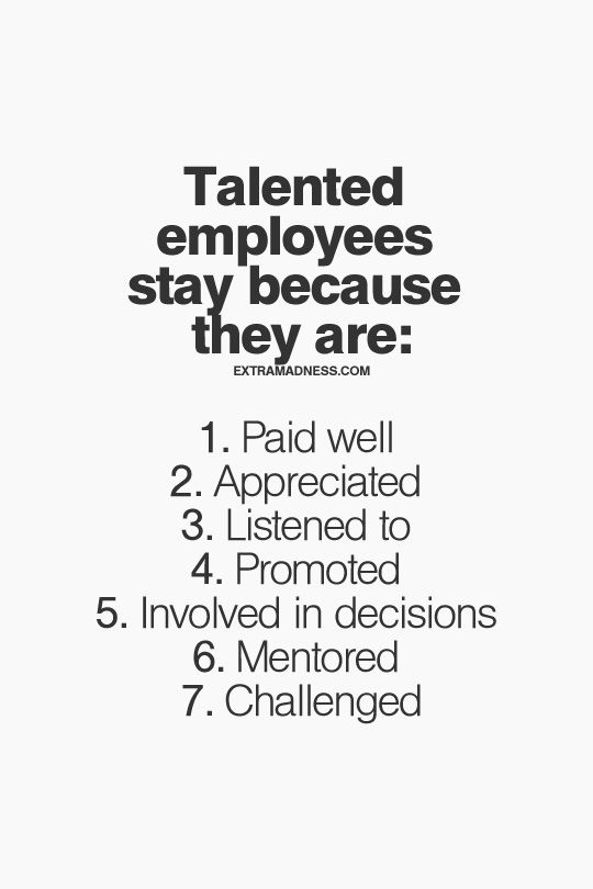 Work Quotes : Talented employees stay because they are