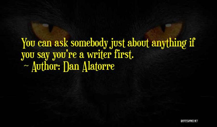 Dan Alatorre Quotes 1965819