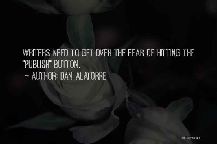 Dan Alatorre Quotes 335890
