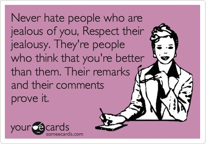Quotes About Jealous People Unique Quotes About Jealousy Never Hate People Who Are Jealous Of You