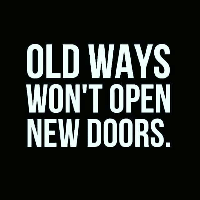 Old Ways Won't Open New Doors. Inspirational Quote, Daily
