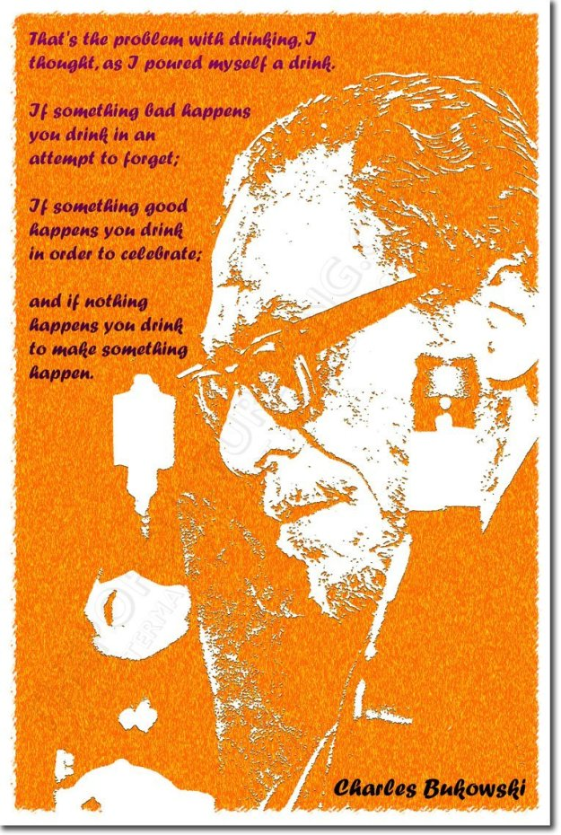 bukowski problem with drinking quote