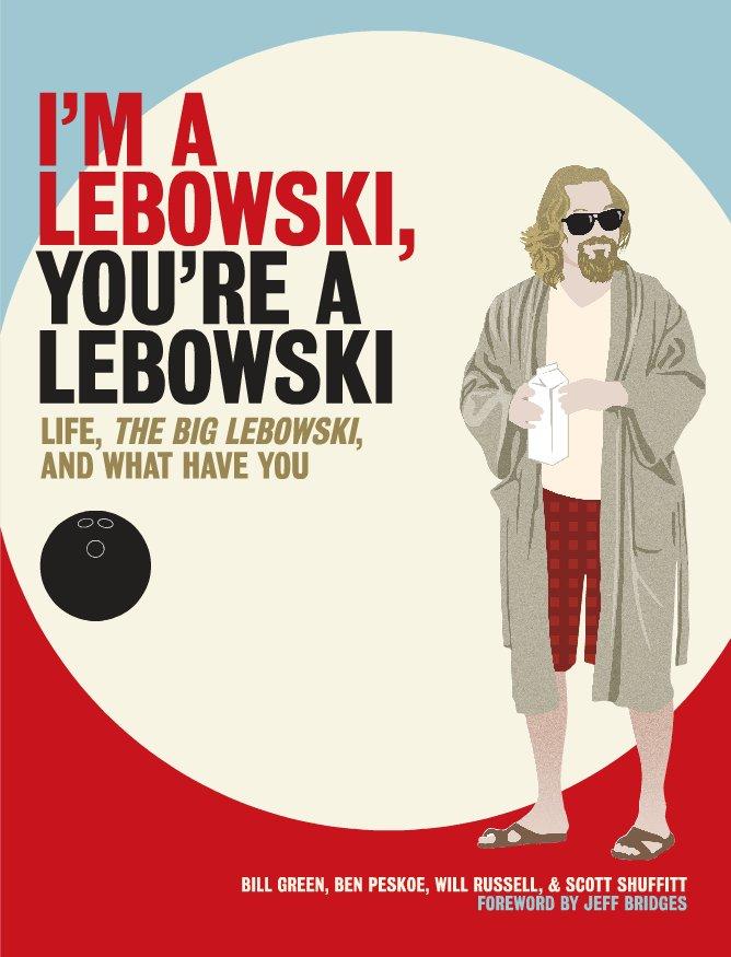 I'm a Lebowski You're a Lebowski