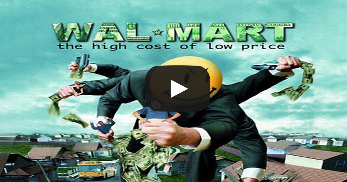 Watch 'Wal-Mart: The High Cost of Low Price' Documentary Free Online (2005)