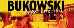 watch born into this bukowski