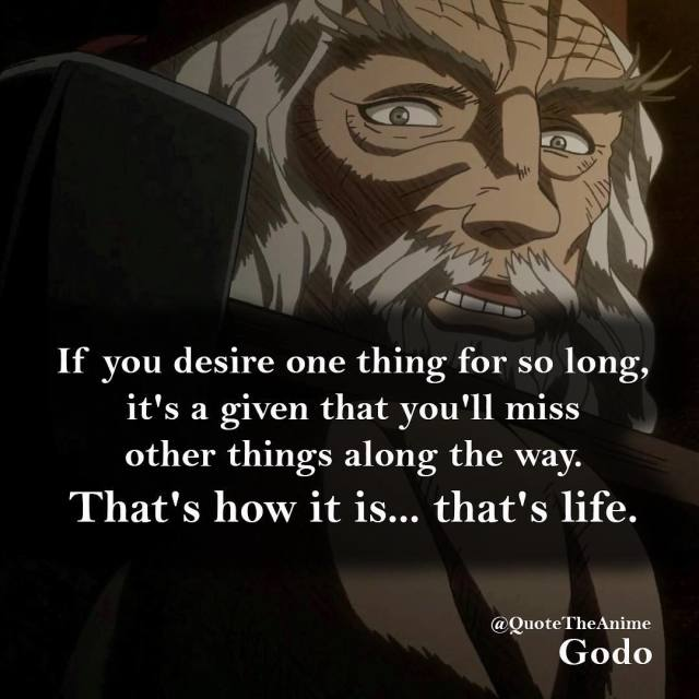 berserk-quotes-If you desire one thing for so long, it's a given that you'll miss other things along the way-godo-quotes